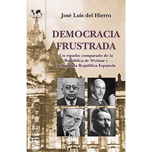 Democracia Frustrada: Un estudio comparado de la República de ...