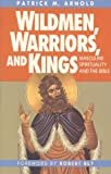 Wildmen, Warriors and Kings, Patrick M. Arnold, 0824512529