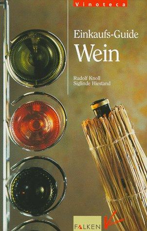 Einkaufs-Guide Wein Gebundenes Buch – 1999 Rudolf Knoll Siglinde Hiestand Falken 3806874336