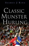 img - for Classic Munster Hurling Finals book / textbook / text book