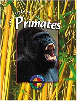 The Science of Primates (Living Science (Weigl))