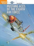 Mustang Aces of the Eighth Air Force (Aircraft of the Aces)