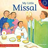 My Little Missal: Including the Order of Mass New Translation (CTS Children's Books)