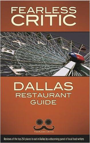 Fearless Critic Dallas Restaurant Guide Robin Goldstein