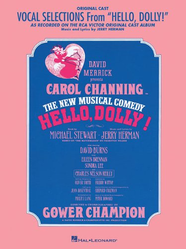 Hello, Dolly!: Vocal Selections, Piano-Vocal Score, Highlights from Broadway Musical