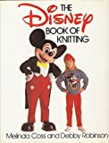 The Disney Book of Knitting, Melinda Coss and Debby Robinson, 0312013558