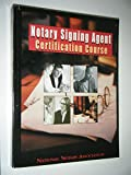 Notary Signing Agent Certification Course: The Most Complete and Helpful Self-Education Program for offers