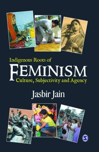 Jasbir Jain / Джасбир Джайн - Indigenous Roots of Feminism / Коренные корни феминизма [2011, PDF, ENG]