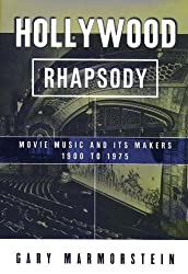 Hollywood Rhapsody: The Story of Movie Music, 1900-1975