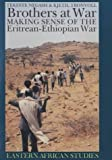 Front cover for the book Brothers at War: Making Sense of the Eritrean-Ethiopian War by Tekeste Negash