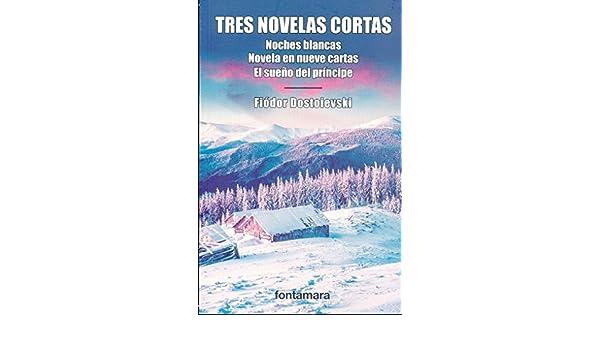 TRES NOVELAS CORTAS. (Noches blancas/ novela en nueve cartas ...