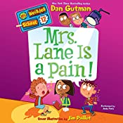 Mrs. Lane Is a Pain!: My Weirder School, Book 12 | Dan Gutman