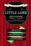 Little Lord Fauntleroy: By Frances Hodgson Burnett & Illustrated