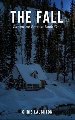 The Fall: Sanguine Series: Book One by [Laughton, Chris]