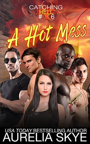 Catching Hell (serial): Part Six: A Hot Mess (Hell Virus)