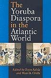 img - for The Yoruba Diaspora In The Atlantic World book / textbook / text book