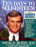 Ten Days to Self-Esteem - The Leader's Manual