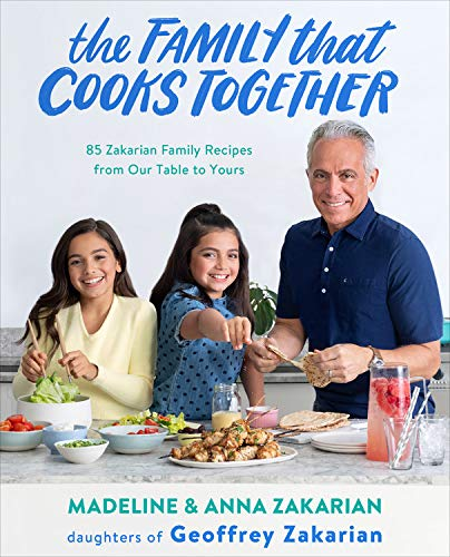 Book Cover: The Family That Cooks Together: 85 Zakarian Family Recipes from Our Table to Yours
