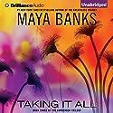 Taking It All: The Surrender Trilogy, Book 3 Hörbuch von Maya Banks Gesprochen von: Alix Dale