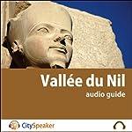 Vallée du Nil (Audio Guide CitySpeaker)   Marlène Duroux,Olivier Maisonneuve