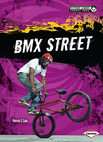 BMX Street (Extreme Summer Sports Zone) by [Cain, Patrick G.]