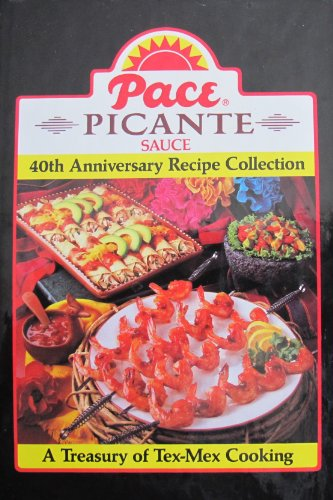 pace-picante-sauce-40th-anniversary-recipe-collection-a-treasury-of-tex-mex-cooking