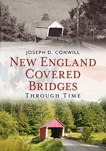 New England Covered Bridges Through Time (America Through Time) ()