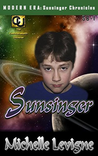 Download Commonwealth Universe, Age 3: Volume 2: Sunsinger (Commonwealth Universe: Modern Era: Sunsinger Chronicles) PDF