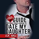 Sawyer Beckett's Guide for Tools Looking to Date My Daughter | S.E. Hall
