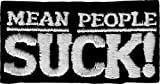 'Mean People Suck' Black & White Iron Sew On Patch / Applique