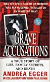 Grave Accusations: A True Story of Lies, Family Secrets, and Death (True Crime (St. Martin's Paperbacks))
