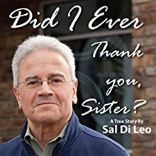Did I Ever Thank You, Sister? Audiobook by Sal Di Leo Narrated by Sal Di Leo