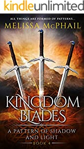 Kingdom Blades (A Pattern of Shadow and Light Book 4)