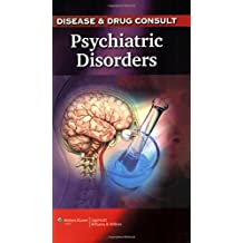 Disease and Drug Consult: Psychiatric Disorders