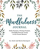 #6: The Mindfulness Journal: Daily Practices, Writing Prompts, and Reflections for Living in the Present Moment