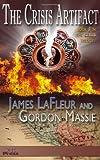 The Crisis Artifact, James LaFleur and Gordon Massie, 1936307065