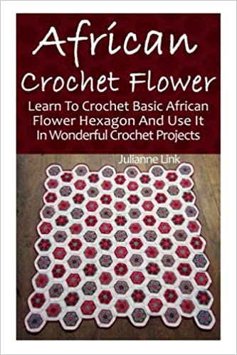 African Crochet Flower: Learn To Crochet Basic African ...