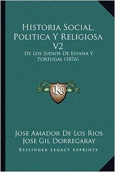 Historia Social, Politica y Religiosa V2: de Los Judios de Espana y Portugal (1876)