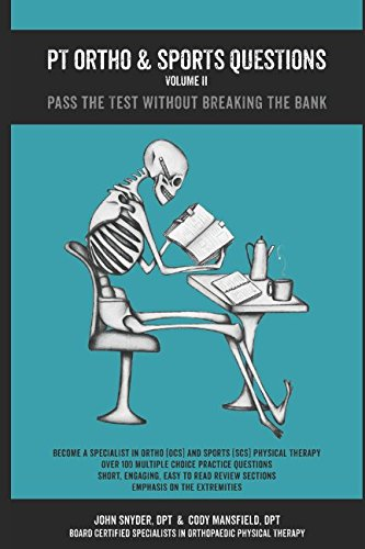 PT Ortho & Sports Questions Volume II: Pass the Test Without Breaking the Bank