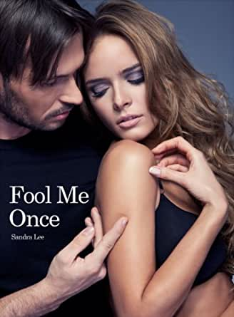Fool Me Once - Kindle edition by Sandra Lee. Literature & Fiction
