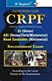 Central Reserve Police Force (CRPF) ASI/SI/HC (Steno/Clerk/Min.) Recruitment Exam Guide: According to the Latest Pattern of the Examination (Popular Master Guide)