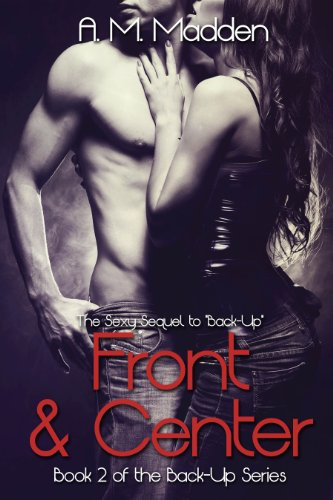 Front & Center (The Back-up Series Book 2)