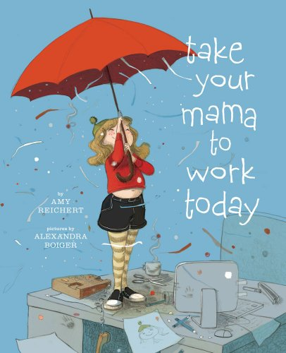 Take Your Mama to Work Today