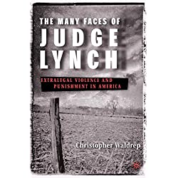 The Many Faces of Judge Lynch: Extralegal Violence and Punishment in America