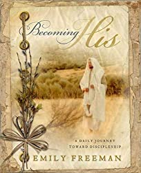 Becoming His: A Daily Journey Toward Discipleship