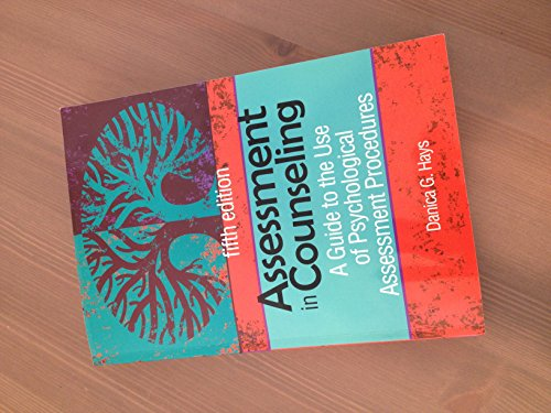 By Danica G. Hays - Assessment in Counseling: A Guide to the Use of Psychological Assessment Procedures (5th Edition) (10/31/13)