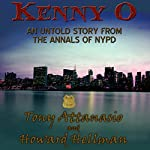 Kenny O: An Untold Story from the Annals of NYPD | Tony Attanasio,Howard Hellman