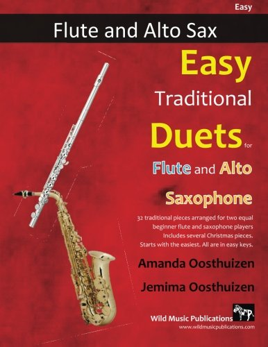 Easy Traditional Duets for Flute and Alto Saxophone: 32 traditional melodies from around the world arranged especially for beginner flute and alto saxophone players. All are in easy keys.