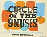 Circle of the 9 Muses: A Storytelling Field Guidefor Innovators and Meaning Makers