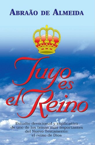 Tuyo es el reino (Spanish Edition) by Editorial Patmos